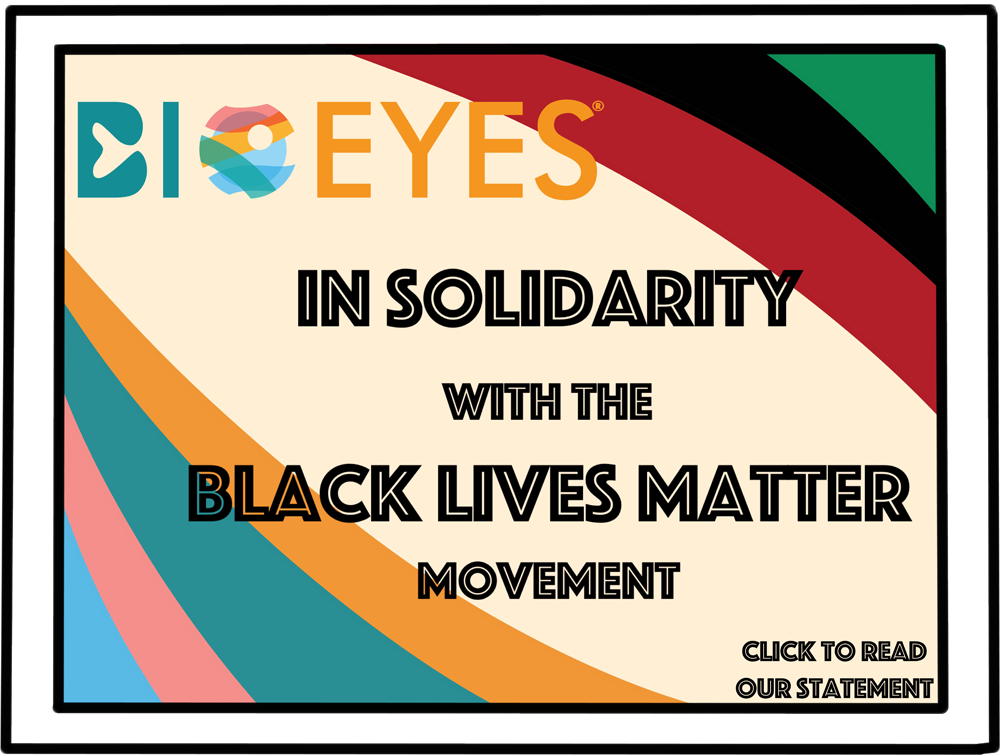 BioEYES: In solidarity with the Black Lives Matter movement.